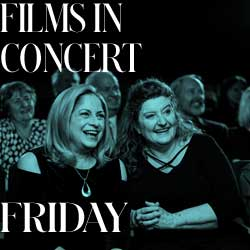 Films In Concert Mini Series - Friday