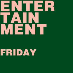 Entertainment Series - Friday