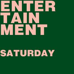 Entertainment Series - Saturday