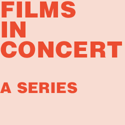 Films in Concert - A Series