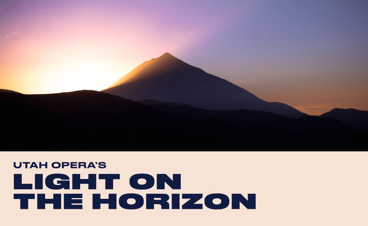 Utah Opera's Light on the Horizon
