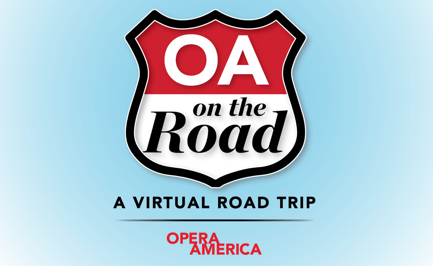 A Virtual Road Trip Visit from OPERA America