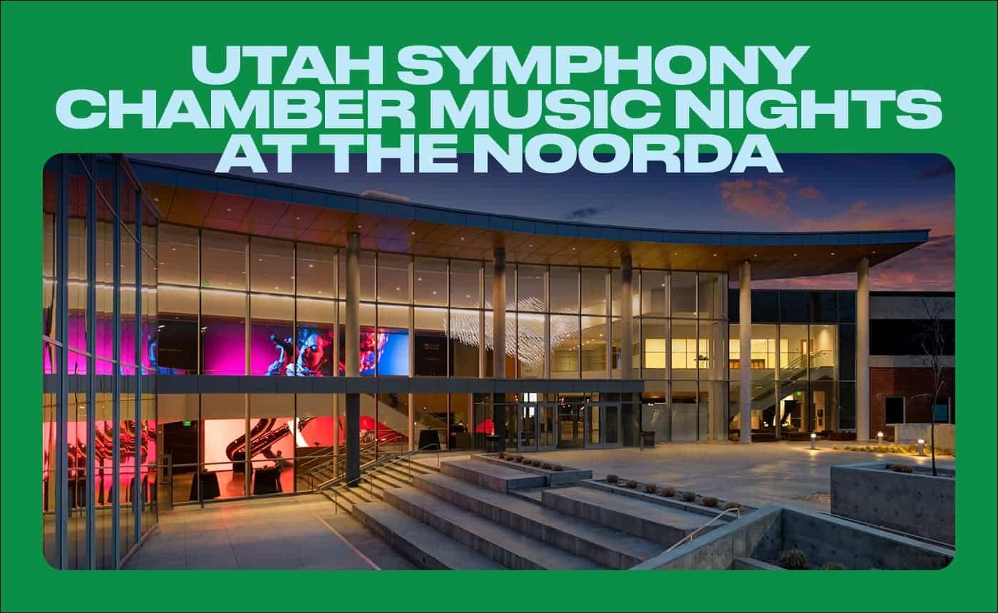 Utah Symphony Chamber Music Nights at the Noorda
