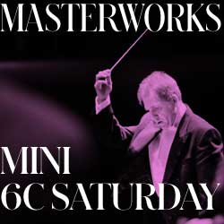 Masterworks + UNWOUND 6 C Series - Saturday