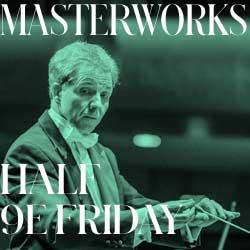 Masterworks 9 E Series - Friday
