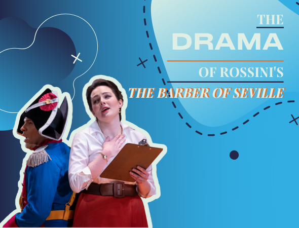 """All the Drama in Rossini's """"The Barber of Seville"""""""
